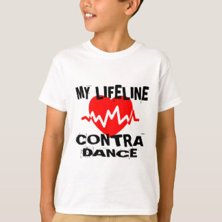 MY LIFE LINA CONTRA DANCING DANCE DESIGNS T-Shirt