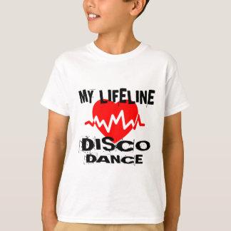 MY LIFE LINA DISCO DANCE DESIGNS T-Shirt