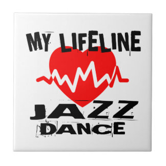 MY LIFE LINA JAZZ DANCE DESIGNS TILE