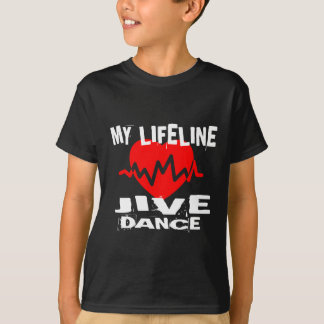 MY LIFE LINA JIVE DANCE DESIGNS T-Shirt