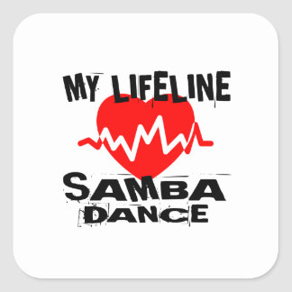 MY LIFE LINA SAMBA DANCE DESIGNS SQUARE STICKER