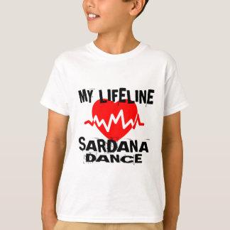 MY LIFE LINA SARDANA DANCE DESIGNS T-Shirt