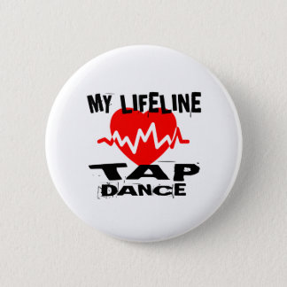 MY LIFE LINA TAP DANCE DESIGNS 6 CM ROUND BADGE