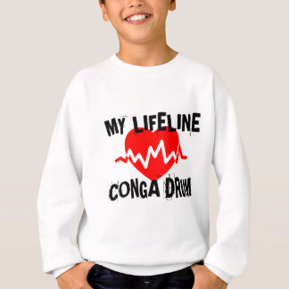 MY LIFE LINE CONGA DRUM MUSIC DESIGNS SWEATSHIRT