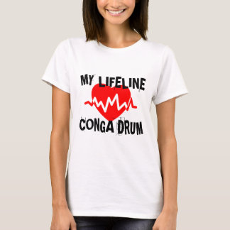 MY LIFE LINE CONGA DRUM MUSIC DESIGNS T-Shirt