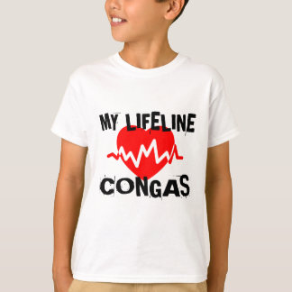 MY LIFE LINE CONGAS  MUSIC DESIGNS T-Shirt