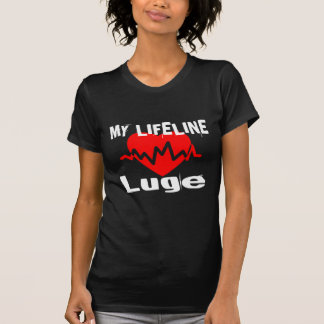 My Life Line Luge Sports Designs T-Shirt