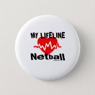 My Life Line Netball Sports Designs 6 Cm Round Badge