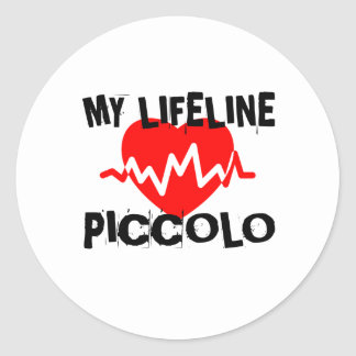 MY LIFE LINE PICCOLO MUSIC DESIGNS CLASSIC ROUND STICKER