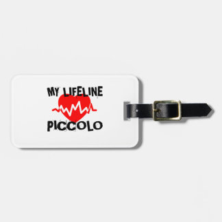 MY LIFE LINE PICCOLO MUSIC DESIGNS LUGGAGE TAG