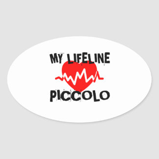 MY LIFE LINE PICCOLO MUSIC DESIGNS OVAL STICKER