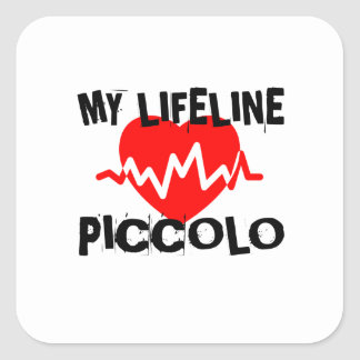 MY LIFE LINE PICCOLO MUSIC DESIGNS SQUARE STICKER