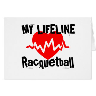 My Life Line Racquetball Sports Designs Card