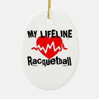My Life Line Racquetball Sports Designs Ceramic Ornament