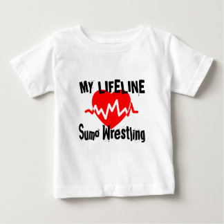My Life Line Sumo Wrestling Sports Designs Baby T-Shirt