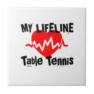 My Life Line Table Tennis Sports Designs Tile
