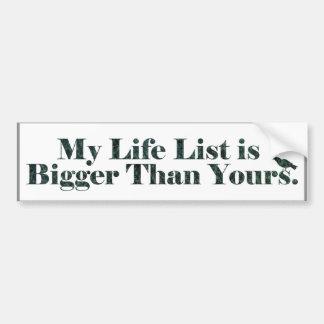 My Life List is Bigger than Yours | Birding Bumper Sticker