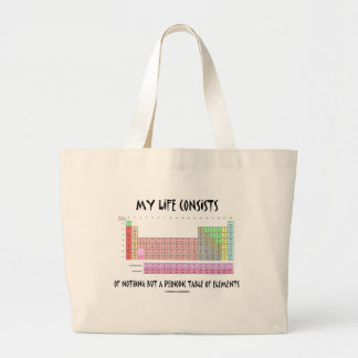 My Life Nothing But Periodic Table Of Elements Jumbo Tote Bag