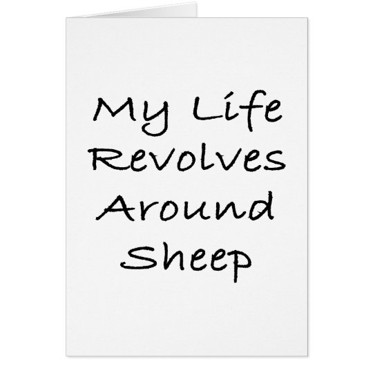 My Life Revolves Around Sheep Card