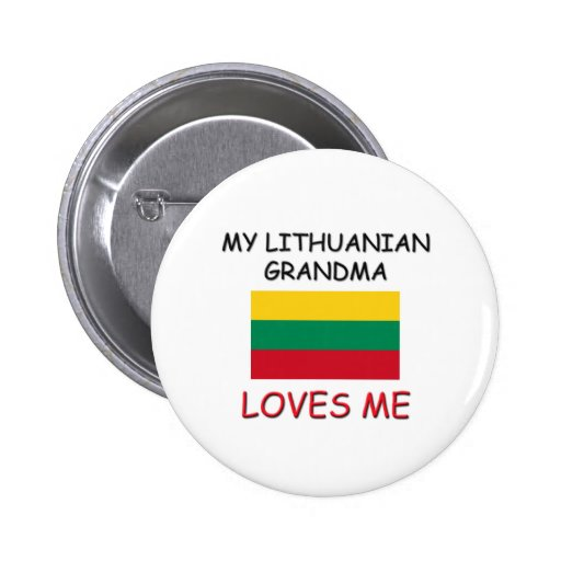 My Lithuanian Grandma Loves Me Pinback Button