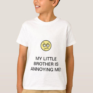 MY LITTLE BROTHER ANNOYING ME TEE SHIRT