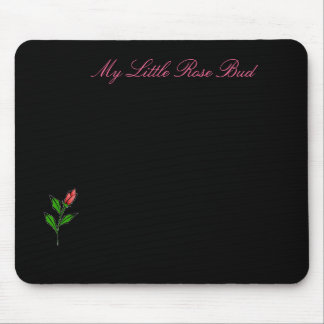 My Little Rose Bud Mouse Pad