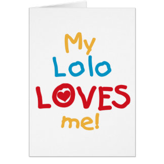 My Lolo Loves Me T-shirts and Gifts Greeting Card