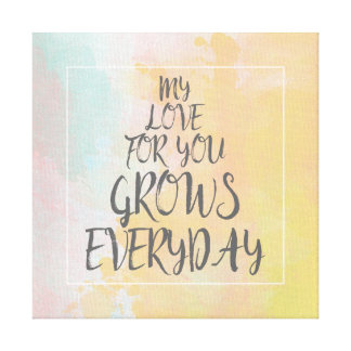My Love For You Grows Everyday | Pastel Watercolor Canvas Print