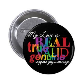 My Love Is Real Support Gay Marriage 6 Cm Round Badge