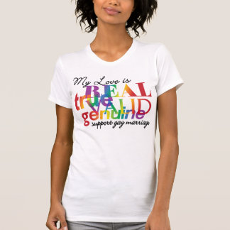 My Love Is Real Support Gay Marriage T Shirts