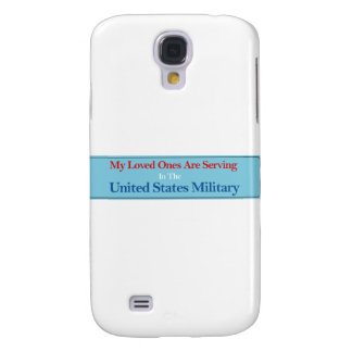 My Loved Ones Are Serving in the US Military Galaxy S4 Case