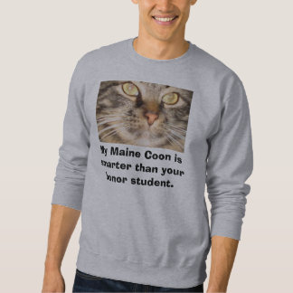 My Maine Coon is Smarter Than Your Honor Student Pull Over Sweatshirts
