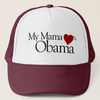 My Mama Loves Obama Trucker Hat