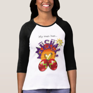 My man has... Mucha Maracas Design T-Shirt