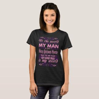 My Man Heavy Equipment Operator My World Tshirt