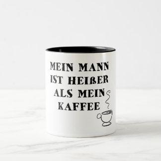 My man is hotter than my coffee Two-Tone coffee mug