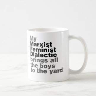 My Marxist Feminist Dialectic Brings all the boys Basic White Mug