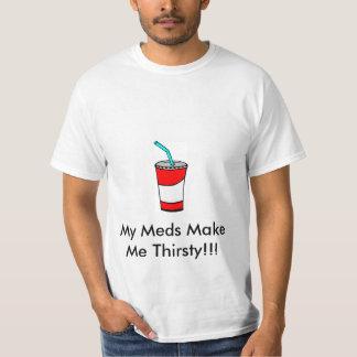 My Meds Make Me Thirsty T-Shirt