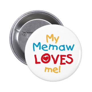 My Memaw Loves Me T-shirts and Gifts Pinback Button