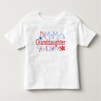 My MeMe's Granddaughter Is Awesome Toddler T-Shirt