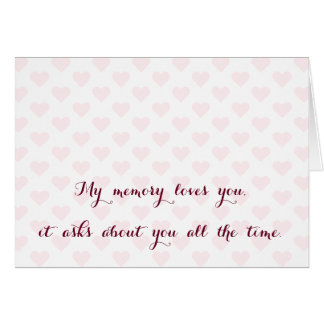 My Memory Loves You.. Missing You Love Quote Card