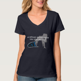 My Mermaid swims faster - womans T Shirts