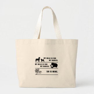 my milk is for my babies large tote bag