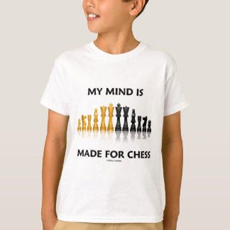 My Mind Is Made For Chess (Reflective Chess Set) T-Shirt
