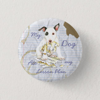 My Miniature Bull Terrier Ate my Lesson Plan 3 Cm Round Badge