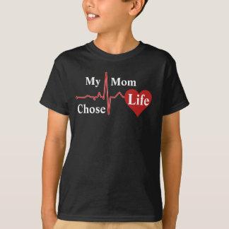 My Mom Chose Life T-Shirt