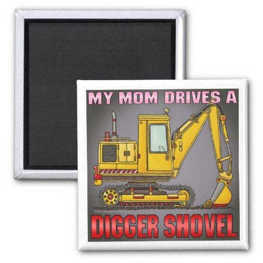 My Mom Drives A Digger Shovel Magnet