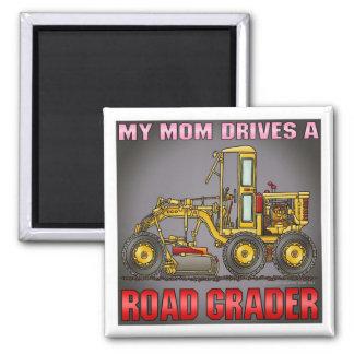 My Mom Drives A Road Grader Magnet