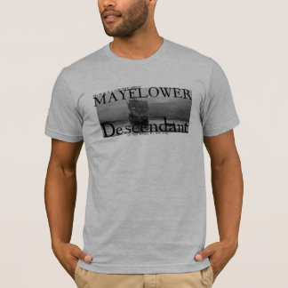 My Mom is a certified direct Mayflower Descendant T-Shirt