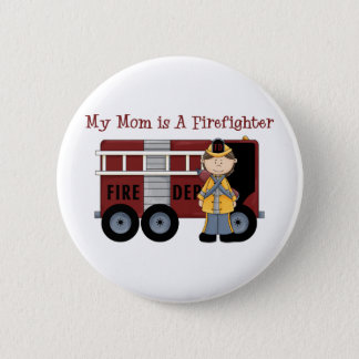 My Mom is A Firefighter 6 Cm Round Badge